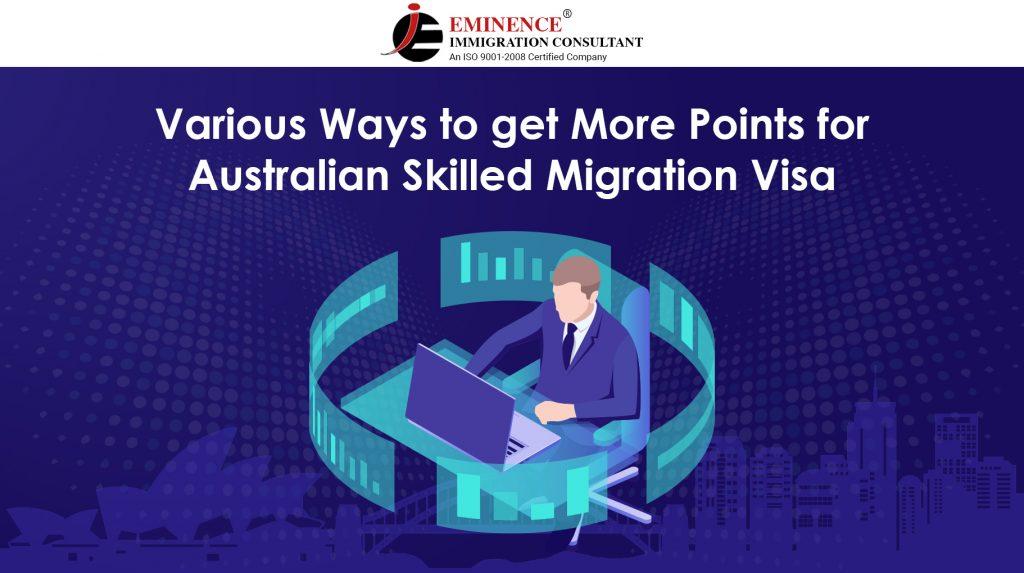Points for Australian Skilled Migration Visa -Eminence Immigration