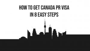 Eight Easy steps to get Canada PR Visa